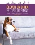Sandrine Otsmane - Elever un chien en appartement - Le choisir, l'éduquer, le comprendre, vivre ensemble.