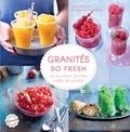 Sandra Schumann - Granités so fresh - 30 douceurs glacées, salées et sucrées.