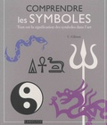 Clare Gibson - Comprendre les symboles - Tout sur la signification des symboles dans l'art.