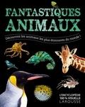 David Burnie - Fantastiques animaux - Découvrez les animaux les plus étonnants du monde !.