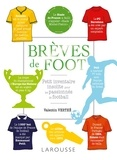 Valentin Verthé - Brèves de foot - Petit inventaire insolite pour les passionnés de football.