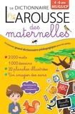 Patricia Maire et Valérie Frogé - Le dictionnaire Larousse des maternelles MS/GS/CP.