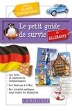 Larousse - Le petit guide de survie en Allemagne - Spécial séjour linguistique.