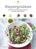 Noémie Strouk - Supergraines - Graines de chia, de lin, de courge, ou germées, quinoa, fonio, millet, épeautre.