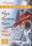 Pierre Pelot - Le pays des rivières sans nom.