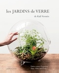 Kali Vermès - Les Jardins de verre de Kali Vermès.