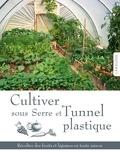 Joyce Russell - Cultiver sous serre et tunnel plastique.