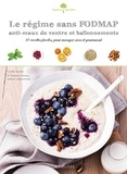 Coralie Ferreira - Le régime sans FODMAP anti-maux de ventre et ballonnements - 50 recettes faciles, pour manger sain et gourmand.