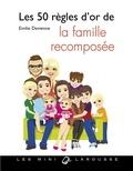 Emilie Devienne - Les 50 règles d'or de la famille recomposée.
