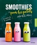 Irina Pawassar - Smoothies pour les petits - Sains et gourmands.