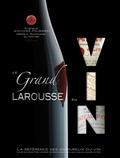Isabelle Jeuge-Maynart et Ghislaine Stora - Le Grand Larousse du Vin.