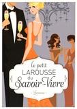 Sabine Denuelle - Le petit Larousse du savoir-vivre.