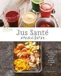 Emiko Iwamoto - Jus Santé maison - Fruits et légumes pressés pour booster sa forme.