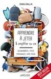 Donna Smallin - Apprendre à jeter et simplifier sa vie - Désencombrer, trier, s'organiser, vivre mieux.