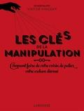 Viktor Vincent - Les clés de la manipulation.