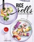Pauline Dubois - Rice rolls - Les petits roulés frais et gourmands.