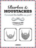 Sarah Daniel Hamizi - Barbes & moustaches - Comment les tailler au poil !.