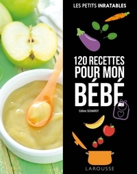 Céline Scharot - 120 recettes pour mon bébé.