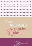 Isabelle Jeuge-Maynart et Ghislaine Stora - Petits messages qui rendent heureux.