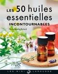 Marie-Noëlle Pichard - Les 50 huiles essentielles incontournables.