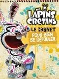 Valentin Verthé - Le cahier pour bien se défouler The Lapins Crétins.