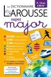 Larousse - Le dictionnaire Larousse Super major - 9-12 ans CM/6e.