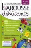 Carine Girac-Marinier - Le dictionnaire Larousse des débutants - 6-8 ans CP/CE.