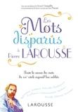 Pierre Larousse - Les mots disparus de Pierre Larousse.