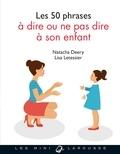 Natacha Deery et Lisa Letessier - Les 50 phrases à dire ou ne pas dire à son enfant.