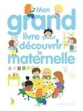 Agnès Besson et  Ninie - Mon grand livre pour découvrir la maternelle.