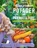 Serge Schall - Mon premier potager en permaculture - Pour des légumes sains et une harmonie naturelle.