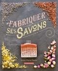 Anne-marie Faiola - Fabriquer ses savons - 100% nourissants naturels.