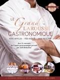 Joël Robuchon - Le grand Larousse gastronomique.