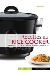 Noëmie André - Recettes au rice cooker - 140 recettes de riz, quinoa, boulgour, blé....