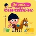 Agnès Besson et Patrick Morize - Je suis... une cavalière.