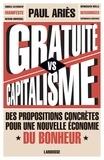 Gratuité vs capitalisme : des propositions concrètes pour une nouvelle économie du bonheur / Paul Ariès | Ariès, Paul (1959-....). Auteur