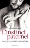 Christine Castelain-meunier - L'instinct paternel - Plaidoyer en faveur des nouveaux pères.