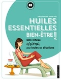 Thierry Folliard et Rachel Frély - Huiles essentielles bien-être ! - Mon réflexe aroma pour toutes les situations.