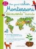 Carine Girac-Marinier - Mon grand cahier Montessori de découverte du monde - De 3 à 6 ans.