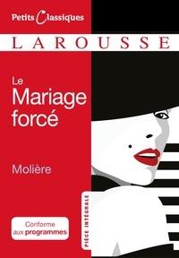 Molière - Le mariage forcé.