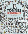 Stéphane Frattini et Edouard Manceau - Des tonnes d'animaux - Un livre-jeu et mille infos qui détonnent !.
