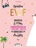 Louise Monfleur - Opération EVJF - Organiser et réussir un enterrement de vie de jeune fille inoubliable et friendly.