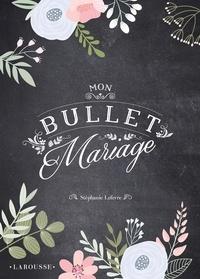 Stéphanie Lefevre - Mon bullet mariage.