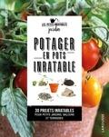 Philippe Asseray - Potager en pots inratable - 30 projets inratables pour petits jardins, balcons et terrasses.