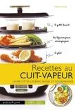Noémie Strouk - Recettes au cuit-vapeur - 140 recettes légères, saines et gourmandes.