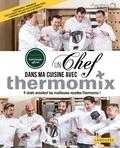 Larousse - Un chef dans ma cuisine avec Thermomix - 9 chefs revisitent les meilleures recettes Thermomix !.