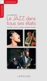Franck Bergerot - Le jazz dans tous ses états - Histoires, styles, foyers, grandes figures.