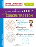 Suzanne Archawski et Margot Dugenet - Mon cahier Vittoz spécial concentration 7-10 ans.