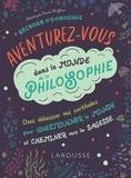 Brendan O'Donoghue - Aventurez-vous dans le monde de la philosophie - Osez délaisser vos certitudes pour questionner le monde et cheminer vers la sagesse.