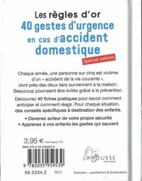 Les règles d'or, 40 gestes d'urgence en cas d'accident domestique. Spécial enfant